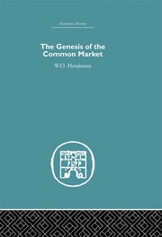 Genesis of the Common Market ebook by W.O. Henderson