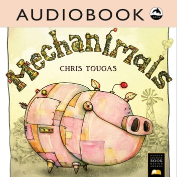 Mechanimals audiobook by Chris Tougas