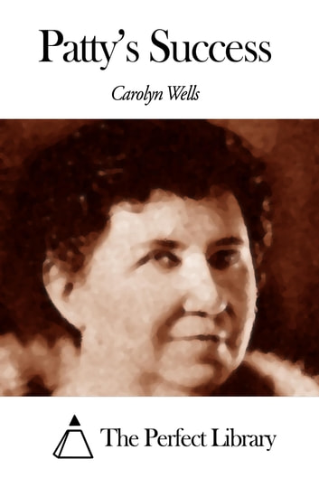 Patty's Success ebook by Carolyn Wells