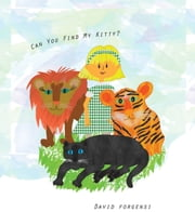 Can You Find My Kitty? ebook by David Forgensi