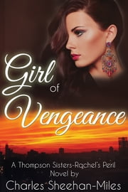 Girl of Vengeance ebook by Charles Sheehan-Miles