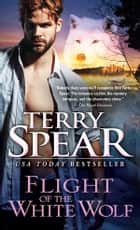 Flight of the White Wolf ebook by Terry Spear