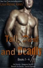 Tall, Dark and Deadly books 1-4 ebook by Lisa Renee Jones