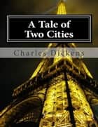 A Tale of Two Cities ebook by Charles Dickens