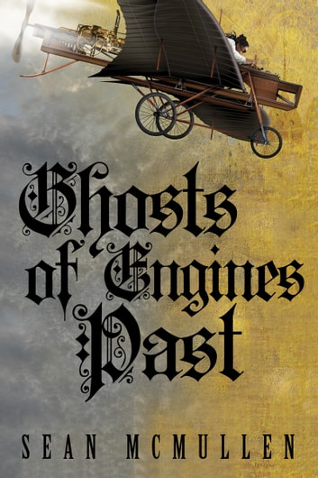 Ghosts of Engines Past ebook by Sean McMullen