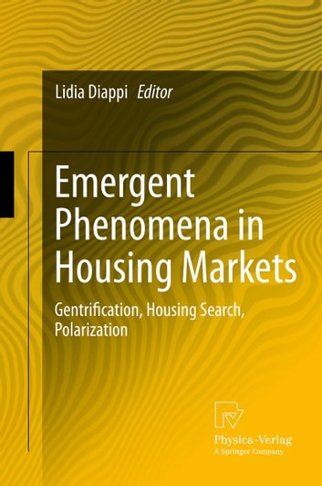 Emergent Phenomena in Housing Markets - Gentrification, Housing Search, Polarization ebook by