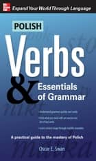 Polish Verbs & Essentials of Grammar, Second Edition ebook by Oscar Swan