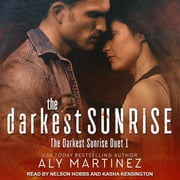 The Darkest Sunrise audiobook by Aly Martinez