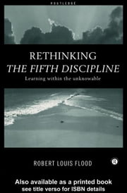 Rethinking the Fifth Discipline ebook by Flood, Robert Louis