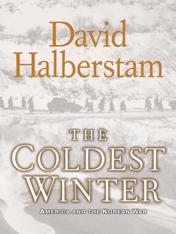 The Coldest Winter - America and the Korean War ebook by David Halberstam