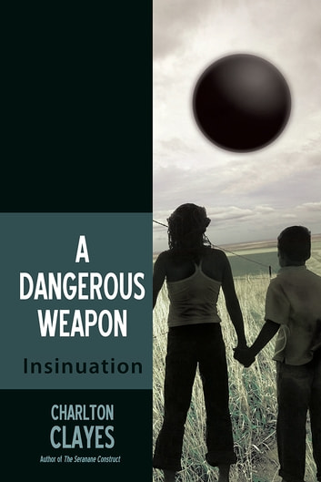 A Dangerous Weapon - Insinuation ebook by Charlton Clayes