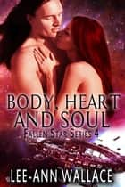 Body, Heart and Soul ebook by Lee-Ann Wallace