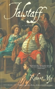 Falstaff - A Novel ebook by Robert Nye
