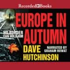Europe in Autumn audiobook by Dave Hutchinson