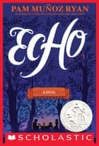 Echo ebook by Pam Munoz Ryan, Pam Muñoz Ryan