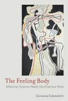 The Feeling Body ebook by Giovanna Colombetti
