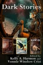 Box Set: Dark Stories - Contains: Hides the Dark Tower, In a Cat's Eye, and Dark Luminous Wings ebook by