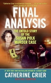 Final Analysis - The Untold Story of the Susan Polk Murder Case ebook by Catherine Crier
