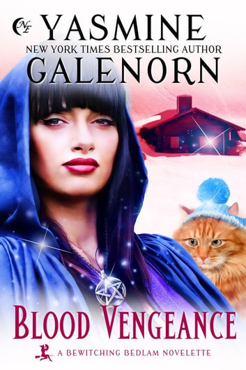 Blood Vengeance - Bewitching Bedlam ebook by Yasmine Galenorn