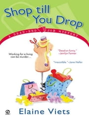 Shop Till You Drop - A Dead-End Job Mystery ebook by Elaine Viets