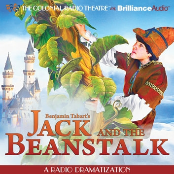 Jack and the Beanstalk - A Radio Dramatization audiobook by Benjamin Tabart