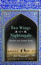 Two Wings of a Nightingale ebook by Jill Worrall
