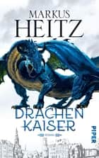 Drachenkaiser - Roman (Drachen 2) ebook by