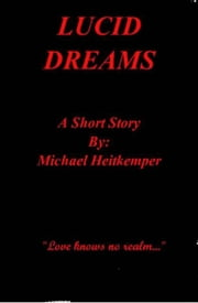 Lucid Dreams ebook by Michael Heitkemper