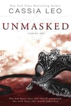 Unmasked: Volume 1 - A Scorching-Hot Anti-Hero Romance ebook by Cassia Leo