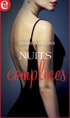 Nuits complices eBook by Debbi Rawlins