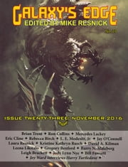 Galaxy's Edge Magazine: Issue 23, November 2016 - Galaxy's Edge, #23 ebook by Mercedes Lackey,L. E. Modesitt, Jr.,Laura Resnick