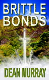 Brittle Bonds (The Guadel Chronicles Book 3) ebook by Dean Murray