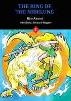 The Ring of The Nibelung - Volume 2 ebook by Ryo Azumi
