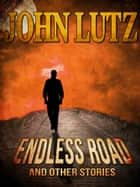 Endless Road and Other Stories ebook by John Lutz