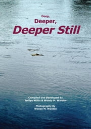 Deep, Deeper, Deeper Still ebook by Jerilyn Willin & Wendy M. Warden