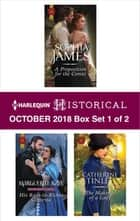 Harlequin Historical October 2018 - Box Set 1 of 2 - A Proposition for the Comte\His Rags-to-Riches Contessa\The Makings of a Lady ebook by Sophia James, Marguerite Kaye, Catherine Tinley
