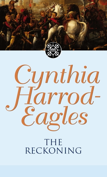 The Reckoning - The Morland Dynasty, Book 15 ebook by Cynthia Harrod-Eagles