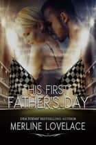 His First Father's Day ebook by Merline Lovelace