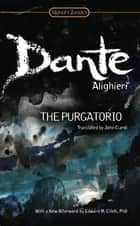The Purgatorio ebook by Dante Alighieri, John Ciardi, Archibald T. MacAllister