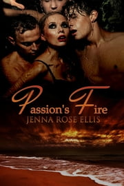 Passion's Fire ebook by Jenna Rose Ellis