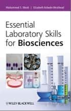 Essential Laboratory Skills for Biosciences ebook by Mohammed Meah,Elizabeth Kebede-Westhead