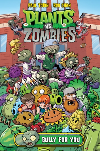 Plants vs. Zombies Volume 3: Bully For You eBook by Paul Tobin ...