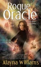 Rogue Oracle ebook by Alayna Williams