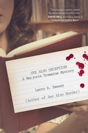 See Also Deception - A Marjorie Trumaine Mystery ebook by Larry D. Sweazy