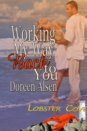 Working My Way Back to You ebook by Doreen Alsen