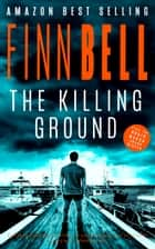 The Killing Ground ebook by