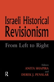 Israeli Historical Revisionism - From Left to Right ebook by