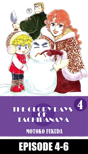 THE GLORY DAYS OF TACHIBANAYA - Episode 4-6 ebook by Motoko Fukuda