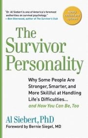 Survivor Personality - Why Some People Are Stronger, Smarter, and More Skillful atHandling Life's Diffi culties...and How You Can Be, Too ebook by Al Siebert