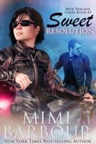 Sweet Resolution - The Mob Tracker Series, #3 ebook by MImi Barbour